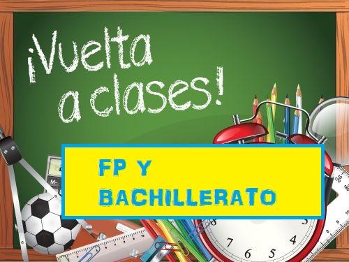 Inicio clases FP/Bachillerato. Curso 2021/2022